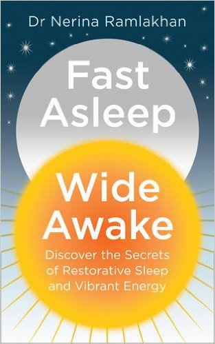 Fast Asleep, Wide Awake by Dr Nerina Ramlakhan