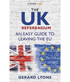 Gerrd Lyons publishes new book, The UK Referendum: An Easy Guide to leaving the EU